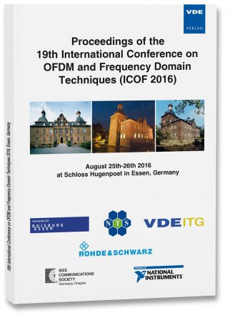 Proceedings of the 19th International Conference on OFDM and Frequency Domain Techniques (ICOF 2016)