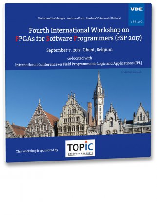 Fourth International Workshop on FPGAs for Software Programmers (FSP 2017)