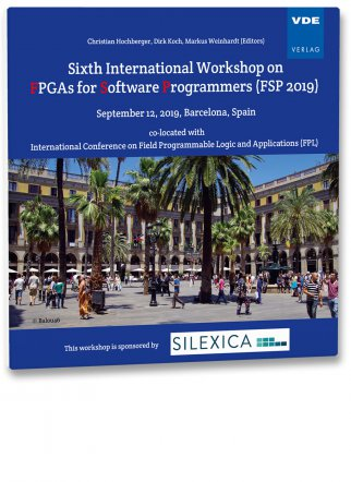 Sixth International Workshop on FPGAs for Software Programmers (FSP 2019)