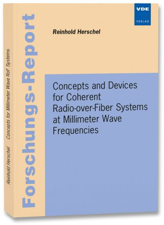 Concepts and Devices for Coherent Radio-over-Fiber Systems at Millimeter Wave Frequencies
