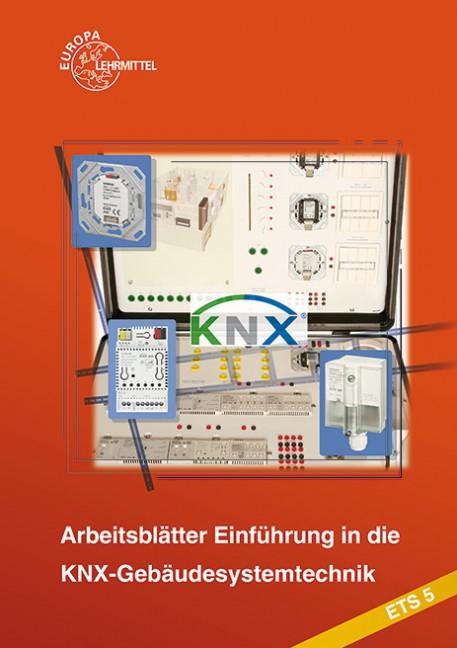Arbeitsblätter Einführung in die KNX/EIB-Gebäudesystemtechnik ETS5 ...