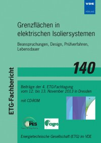 Grenzfl�chen in elektrischen Isoliersystemen (ETF-FB 140)