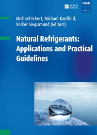 Natural Refrigerants: Applications and Practical Guidelines