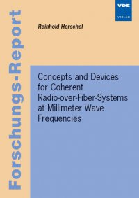 Concepts and Devices for Coherent Radio-over-Fiber Systems at Millimeter Wave Fr