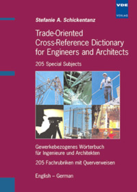 Trade-Oriented Cross-Reference Dictionary for Engineers and Architects - 205 Special Subjects